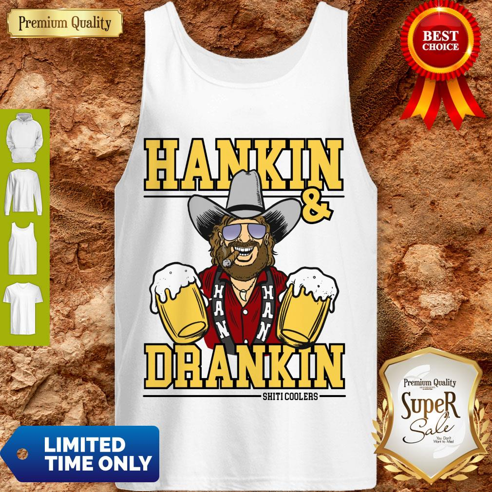Awesome Hankin And Drankin Shiticoolers Tank Top