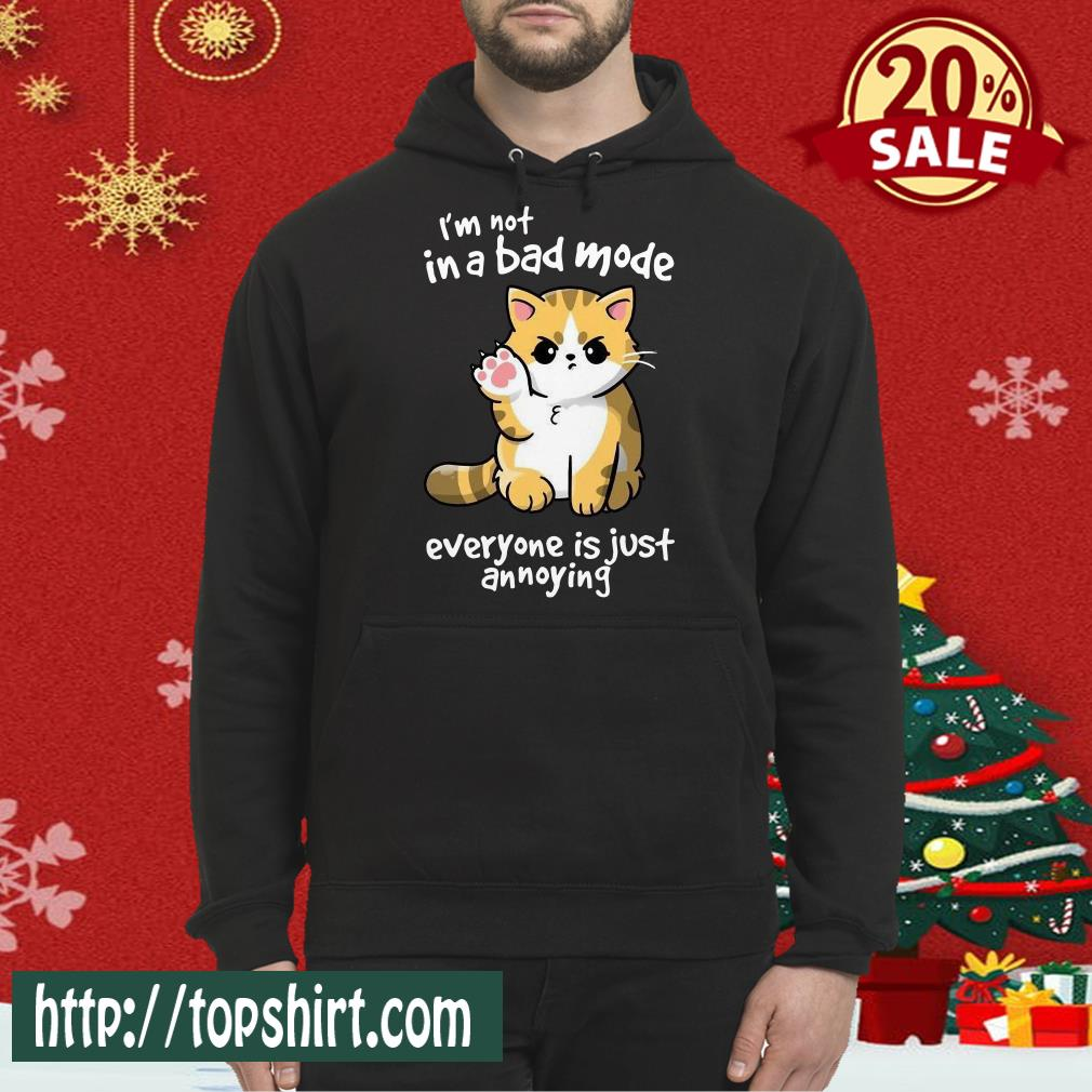 I'm Not In A Bad Mood Everyone Is Just Annoying Cat Hoodie