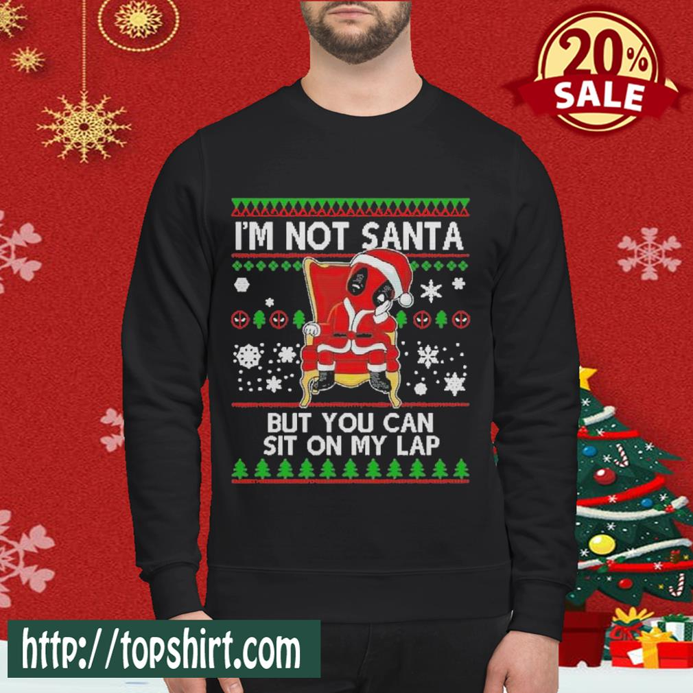 I'm Not Santa But You Can Sit On My Lap Deadpool Ugly Christmas Sweatshirt