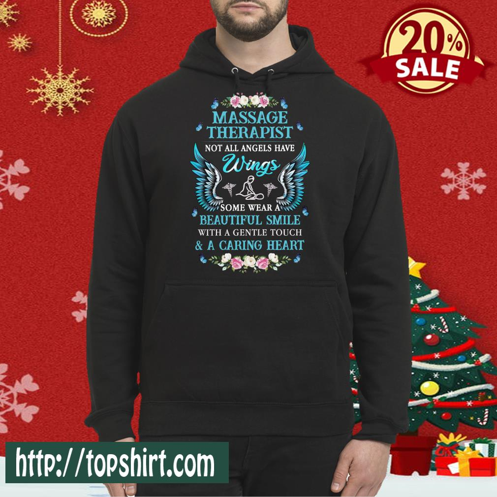 Massage Therapist Not All Angels Have Wings Some Wear A Beautiful Smile With A Gentle Touch Carin Hoodie